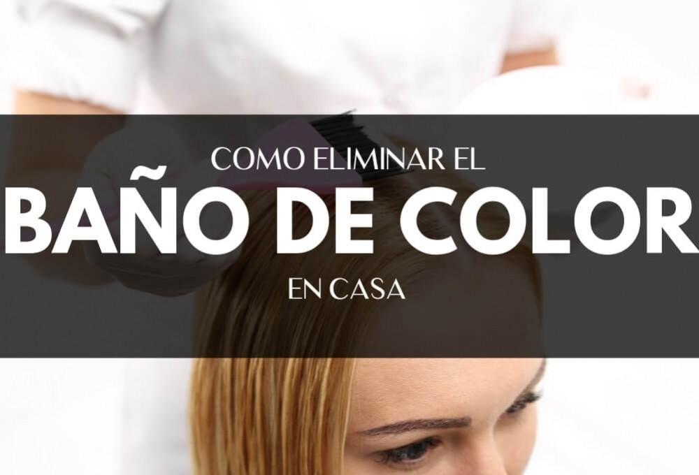 Como Eliminar Bano Color Se Puede Hacer En Casa Es Malo